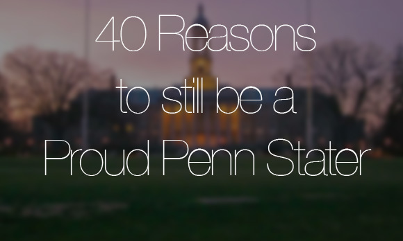 xx_Reasons to Still be a Proud Penn State