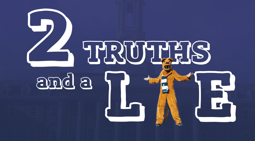 Video] Two Truths And A Lie: Penn State Edition - Onward State